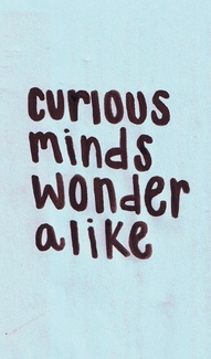 curious minds wonder alike