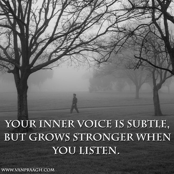 Your Inner voice.